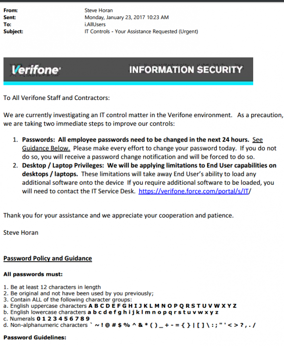An internal memo sent by Verifone's chief information officer to all staff and contractors, telling them to change their passwords. The memo also users would no longer be able to install software at will, apparently something everyone at the company could do prior to this notice.