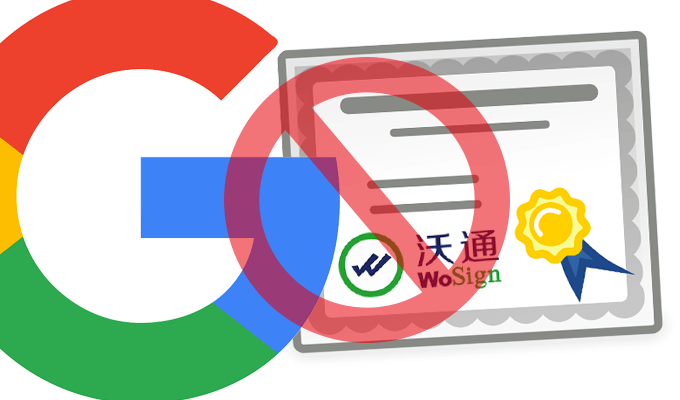 Google to Fully Distrust WoSign/StartCom SSL Certs in Chrome 61