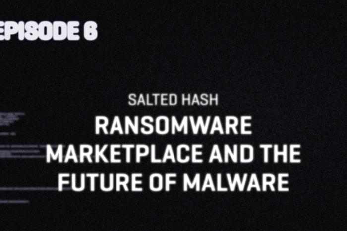 Ransomware marketplaces and the future of malware | Salted Hash Ep 6