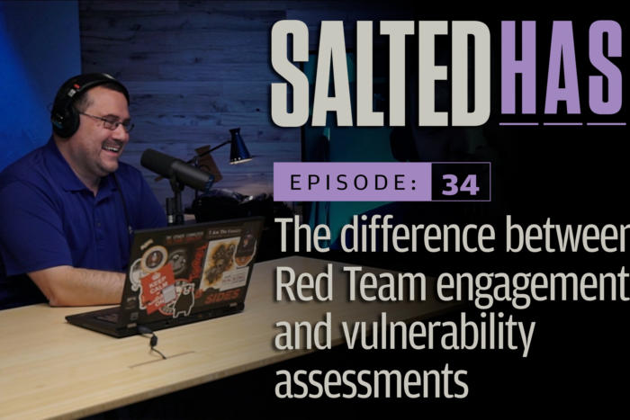 The difference between red team engagements and vulnerability assessments | Salted Hash Ep 34